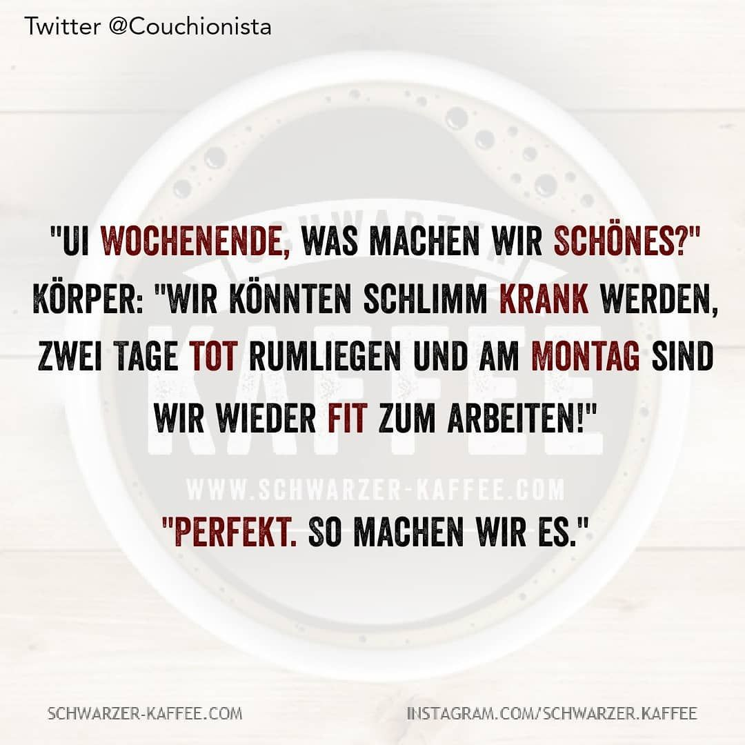 "Gefällt 7,473 Mal, 174 Kommentare - Schwarzer Kaffee (@schwarzer.kaffee) auf Instagram: ""#schwarzerkaffee #sprüche #humor #love #happy #smile #laugh #picoftheday #life #Berlin #birthday…"""