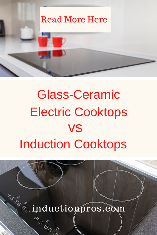 Glass Ceramic Cooktops Vs Induction Cooktops In 2020 Ceramic Cooktop Induction Cooktop Glass Ceramic