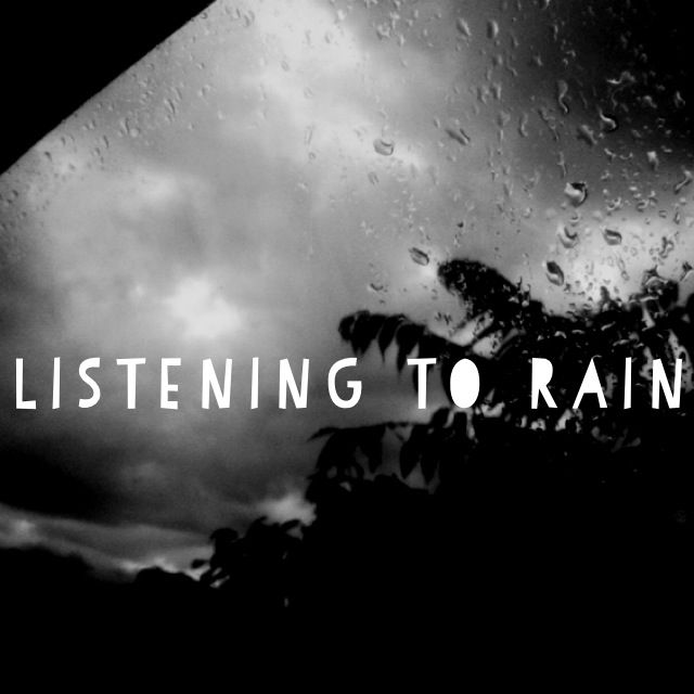 Listening to the rain with my boyfriend :)