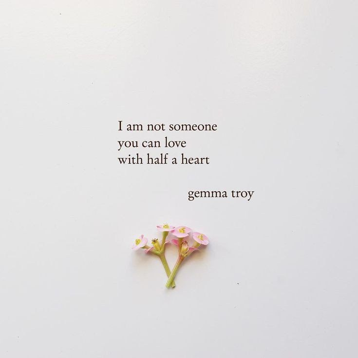 Well you can... But mine is fully in please don't give up if I don't have your whole heart yet let me works towards having it all.. for that's really all I desire in my life.