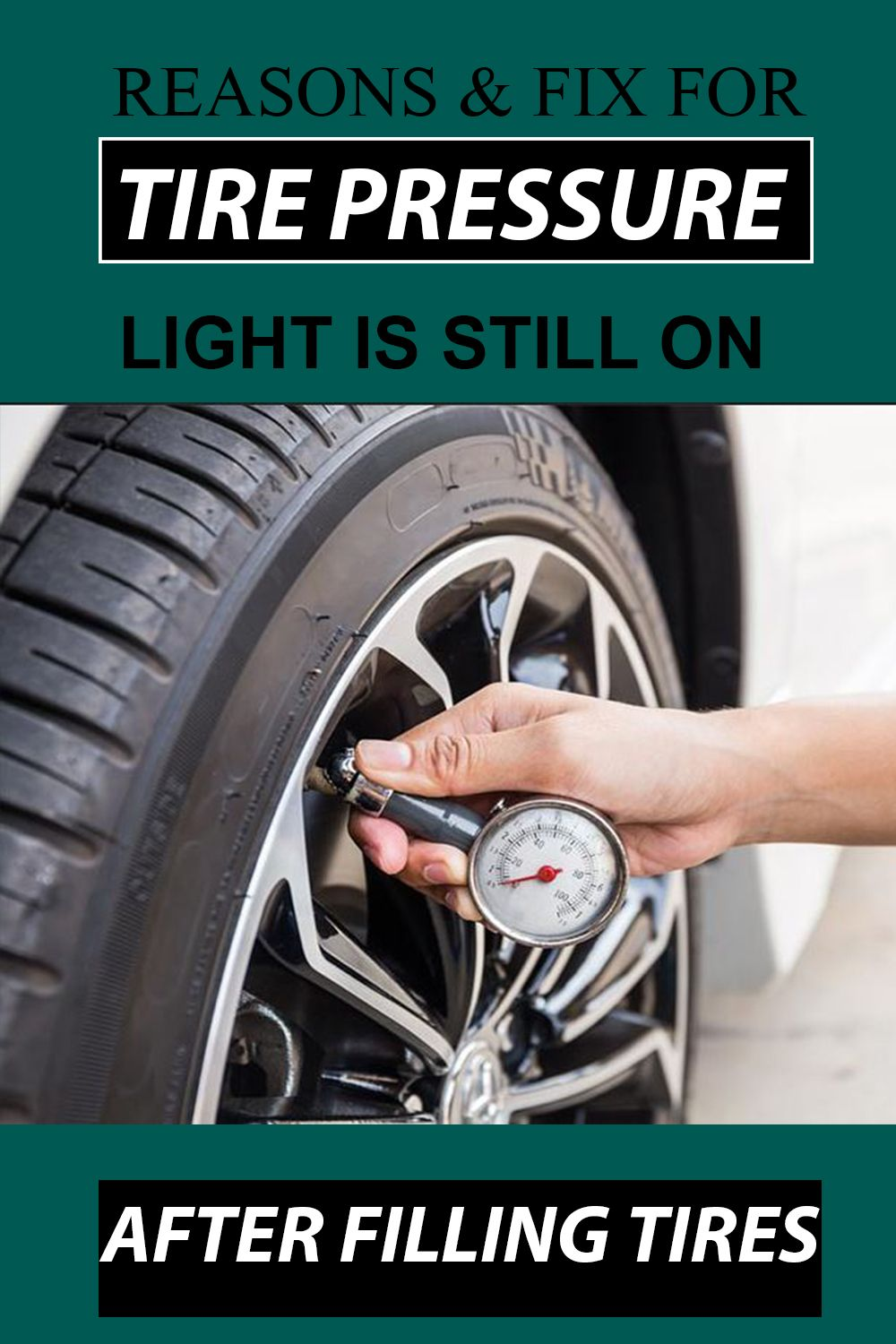 Why Your Car Tire Pressure Light Still On After Filling Tires Car Tires Tire Help Save Money