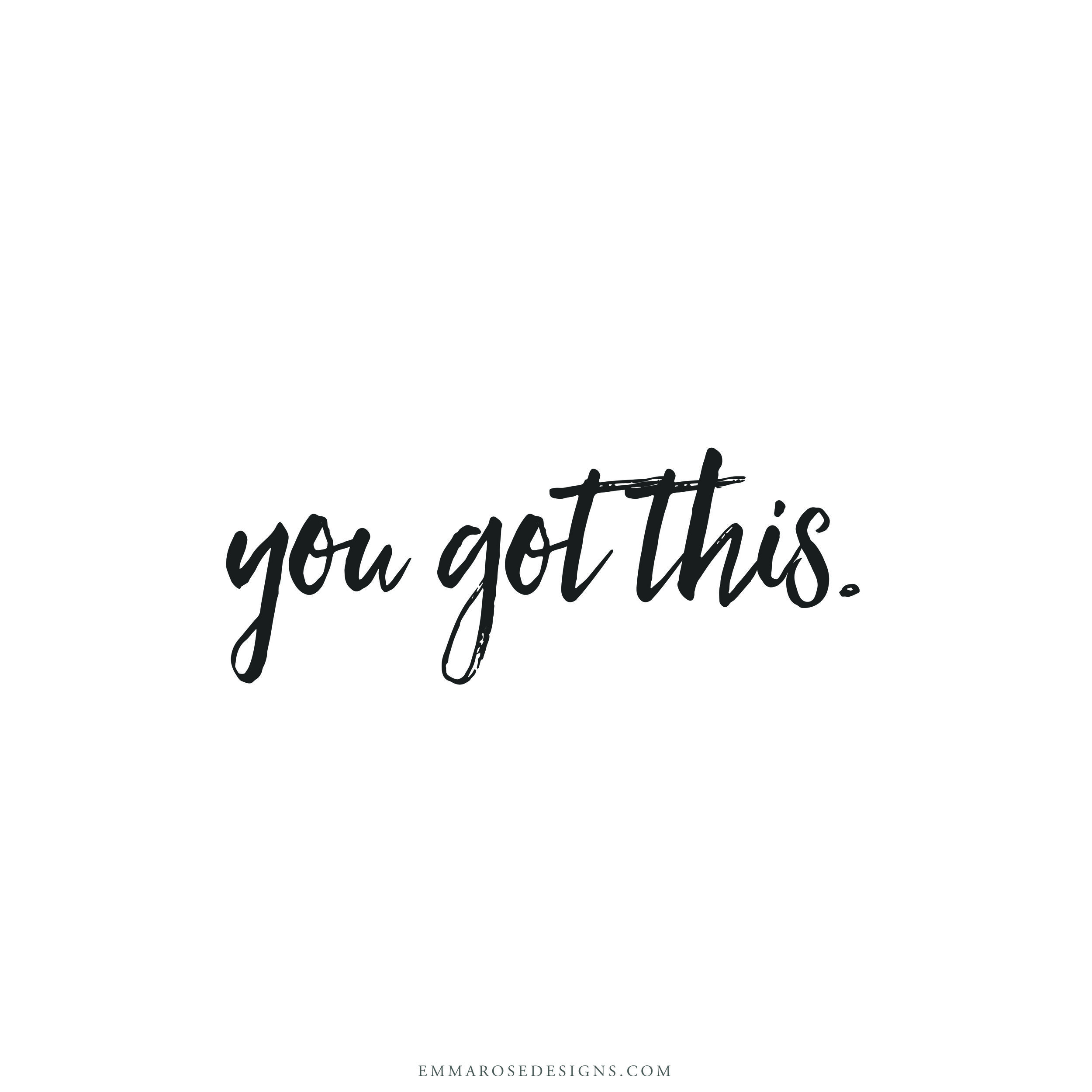 motivational quotes, you got this, inspirational words