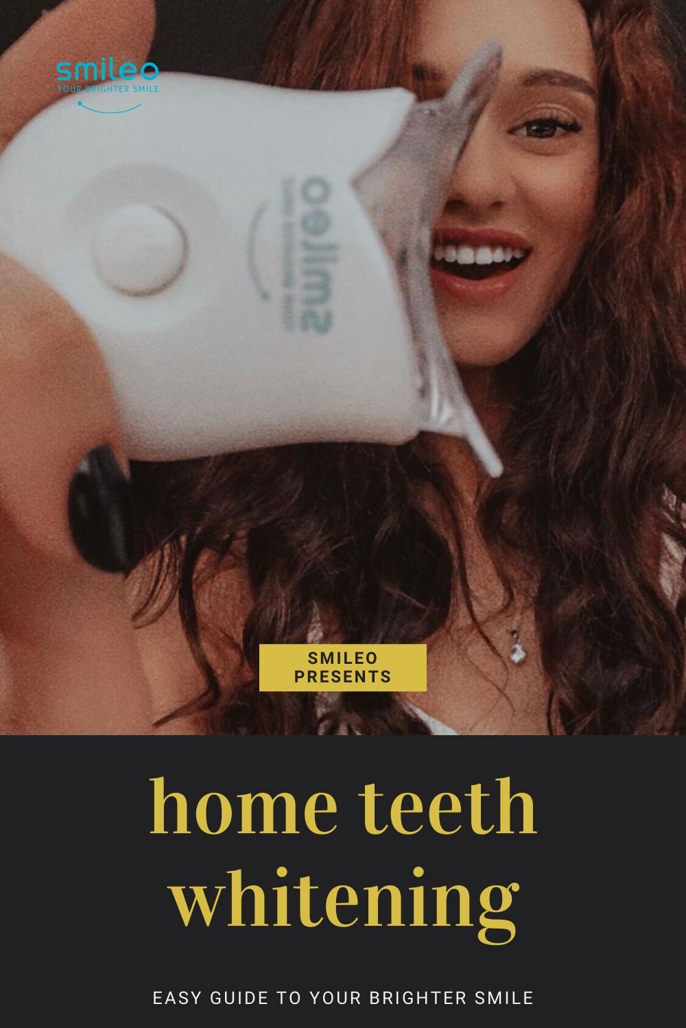 Learn more about Home Teeth Whitening with this guide. Follow all the steps to get Your Brighter Smile! All our products are vegan and cruelty free. #Brighterteeth #smileo #TeethWhitening #OralCare #Beauty #BeautyProducts #NaturalProducts #AllNatural #AtHomeWhitening #BrighterSmile #VeganProduct