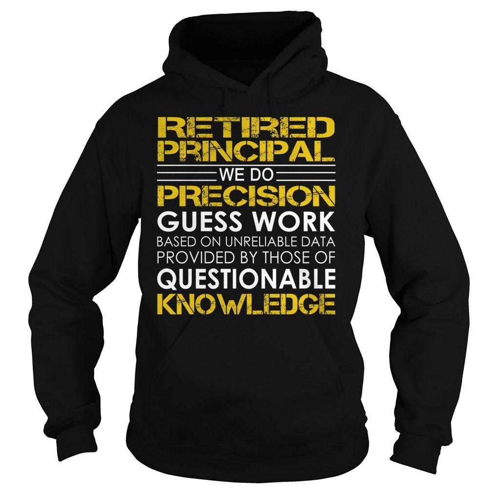 Retired Principal We Do Precision Guess Work Job Title TShirt