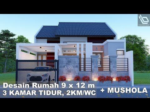 desain rumah 9 x 12 m 3 kamar tidur 2 km/wc + mushola