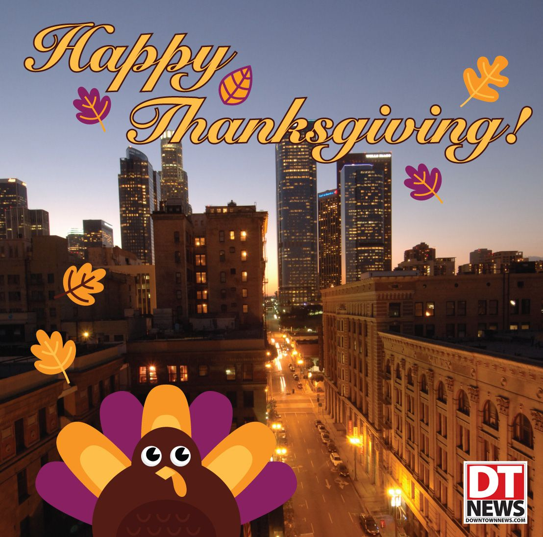 The Downtown News Team Would Like To Wish You And Your Loved Ones A Early But Very Happy Thanksgiving We Re Glad We Got To Happy Thanksgiving Downtown Happy