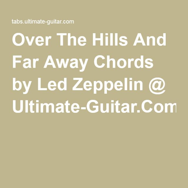 Over The Hills And Far Away Chords by Led Zeppelin @ Ultimate-Guitar ...