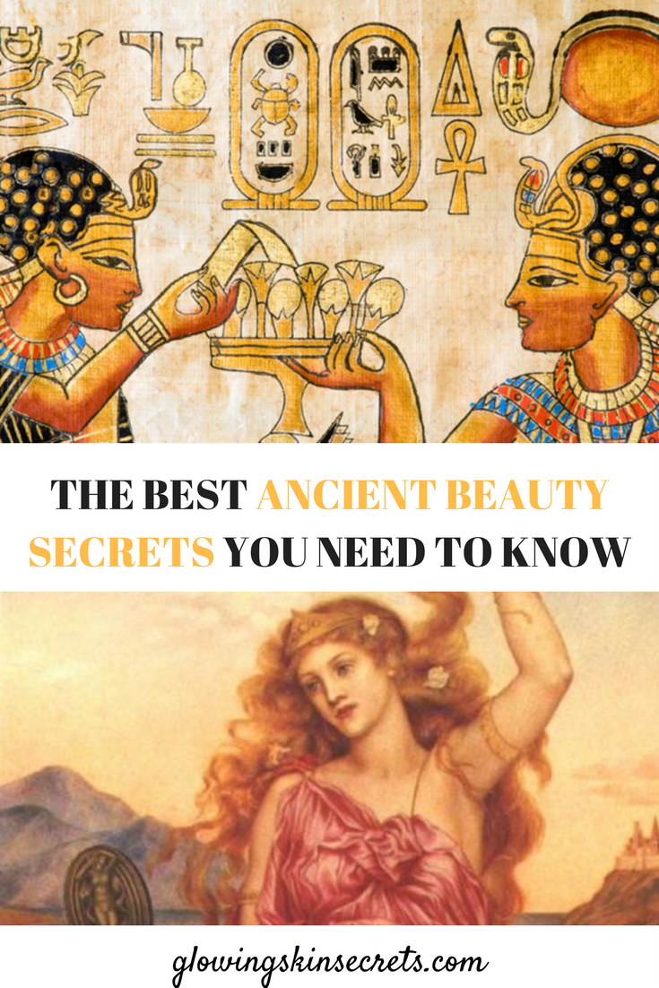 The best ancient beauty secrets you need to know.  Glowing skin