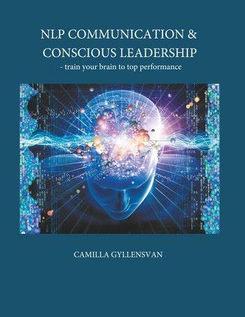 NLP Communication & conscious leadership: train your brain ...