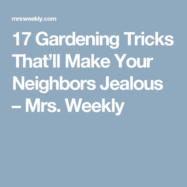 17 Gardening Tricks That'll Make Your Neighbors Jealous – Mrs. Weekly