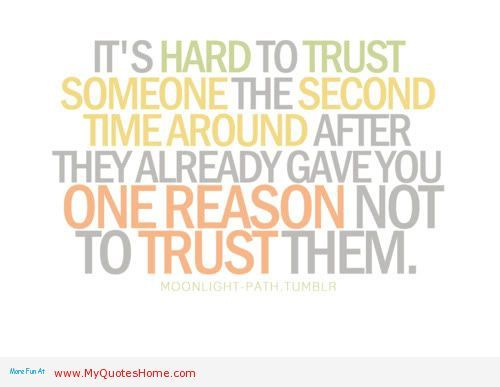 its you again | Its hard to trust someone, quotes about broken