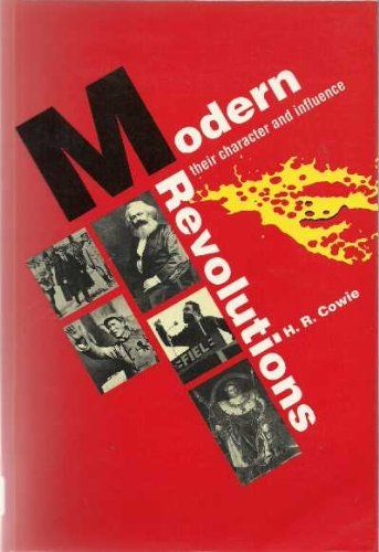 Modern Revolutions: Their Character and Influence by H.R. Cowie,http://www.amazon.com/dp/0170091562/ref=cm_sw_r_pi_dp_NOsdtb0PVQT78146 TOK 321