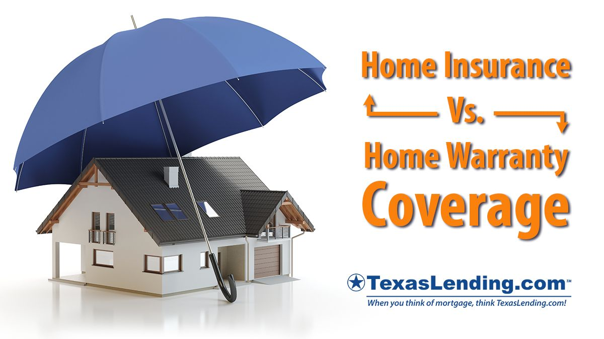 Home Insurance Vs Home Warranty Coverage Texaslending Com In