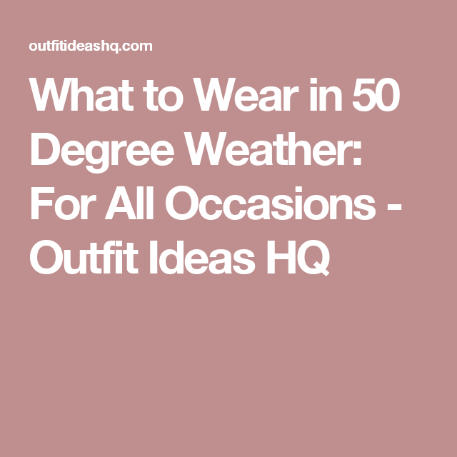 Best 25+ 50 degree weather outfits ideas on Pinterest ...
