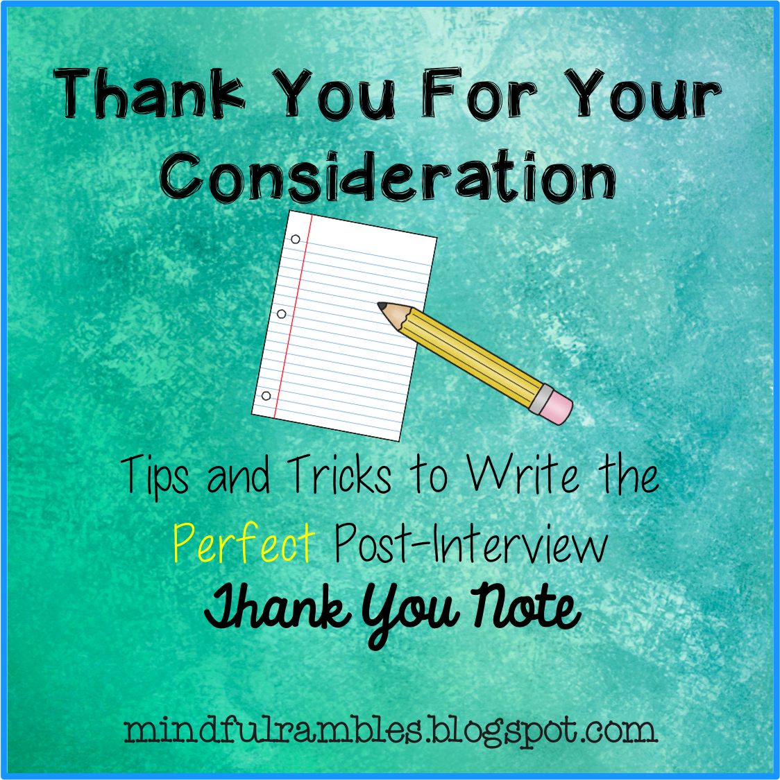 Tips For Writing The Perfect Post Interview Thank You Note