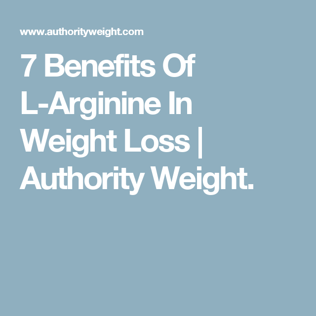 7 Benefits Of L Arginine In Weight Loss Authority Weight Health