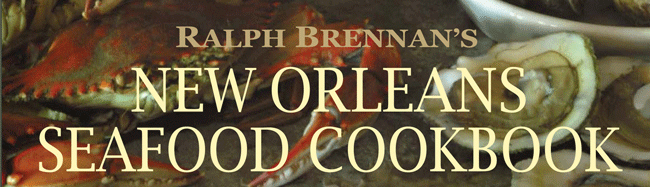 Ralph Brennan's New Orleans Seafood Blog