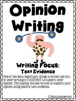 This Opinion Writing Packet Focuses On Using Text Based Evidence In Opinion Writing This Packet Includes One Opinion Writing Text Evidence Text Based Evidence