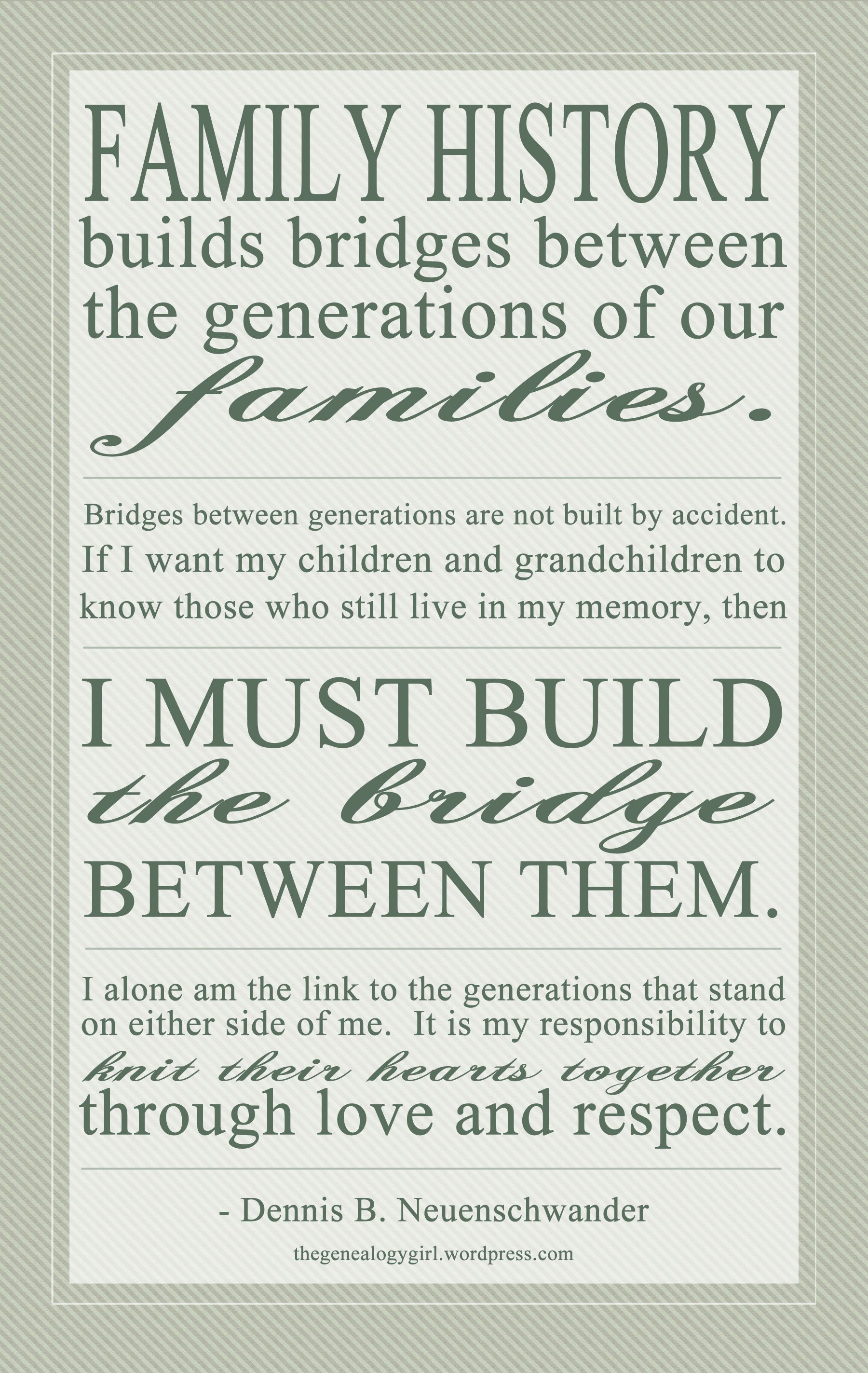 I must build the bridge between them family history quotes