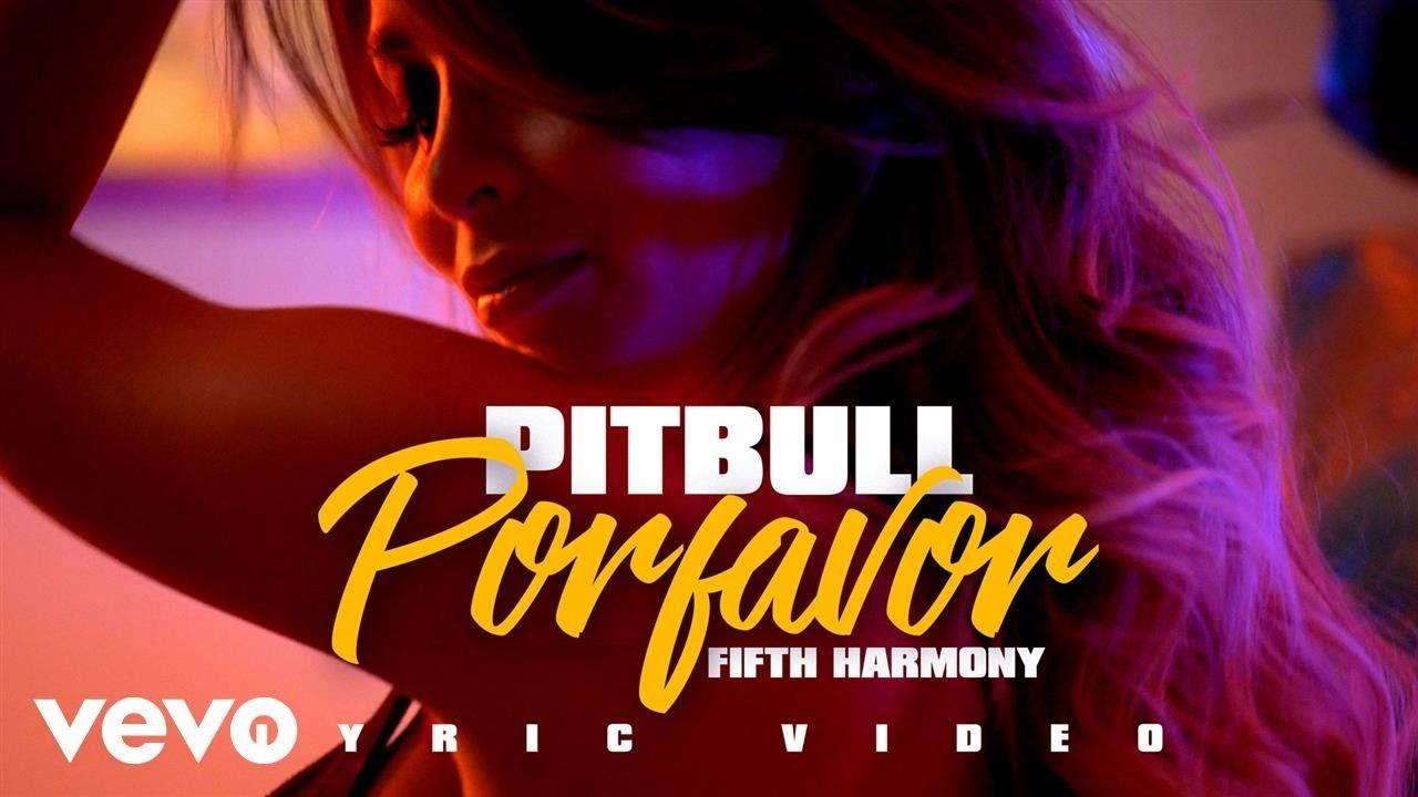 Pitbull - POR FAVOR (LYRIC VIDEO) ft  Fifth Harmony | Music