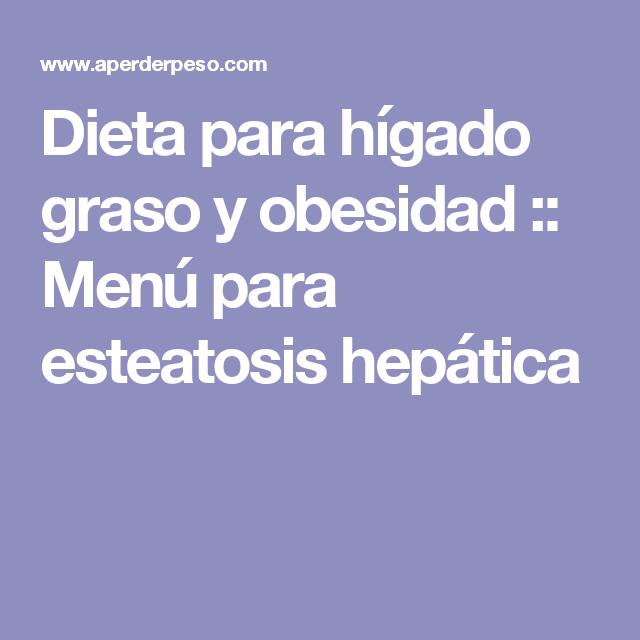 Dieta recomendada para paciente higado graso