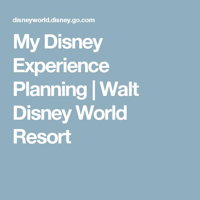 My Disney Experience Planning Walt Disney World Resort Disney