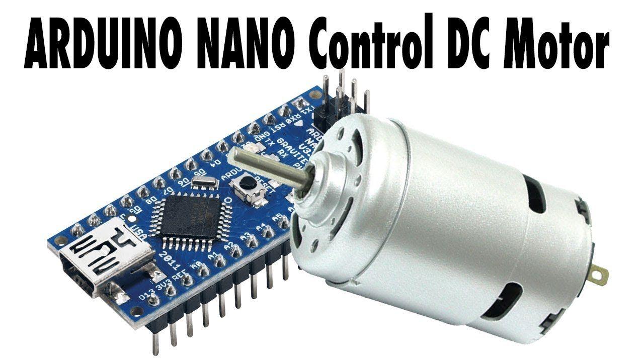 How To Use Dc Motor With Arduino Nano Arduino Arduino Programming Motor