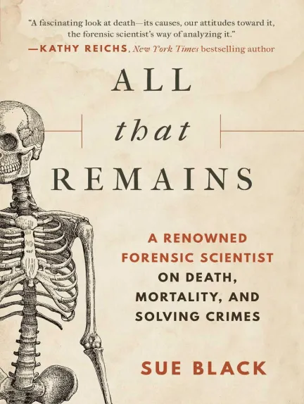 Read All That Remains Online by Sue Black | Books