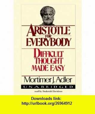 Aristotle for Everybody Difficult Thought Made Easy (Library Edition) (9781441704252) Mortimer J. Adler , ISBN-10: 1441704256  , ISBN-13: 978-1441704252 ,  , tutorials , pdf , ebook , torrent , downloads , rapidshare , filesonic , hotfile , megaupload , fileserve