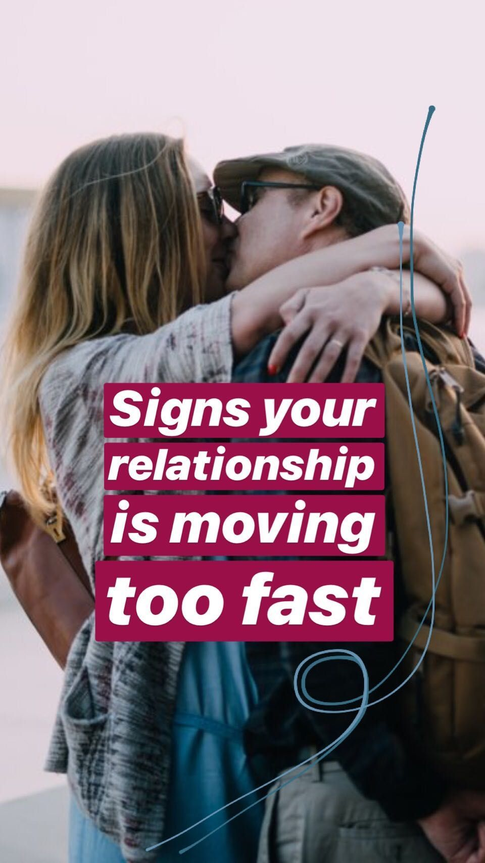 dating moving too quickly