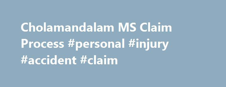 Cholamandalam Ms Claim Process Personal Injury Accident Claim