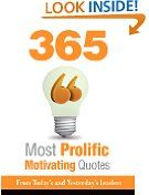 Free Kindle Book -  EDUCATION - FREE - 365 Most Prolific Motivating Quotes - From Today's and Yesterday's Leaders