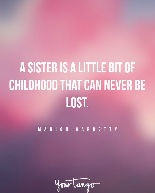 25 Sister Quotes That PERFECTLY Sum Up Your Crazy