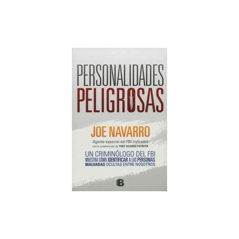 Personalidades peligrosas / Dangerous Personalities : Un Criminologo Del Fbi Muestra Como Identificar a
