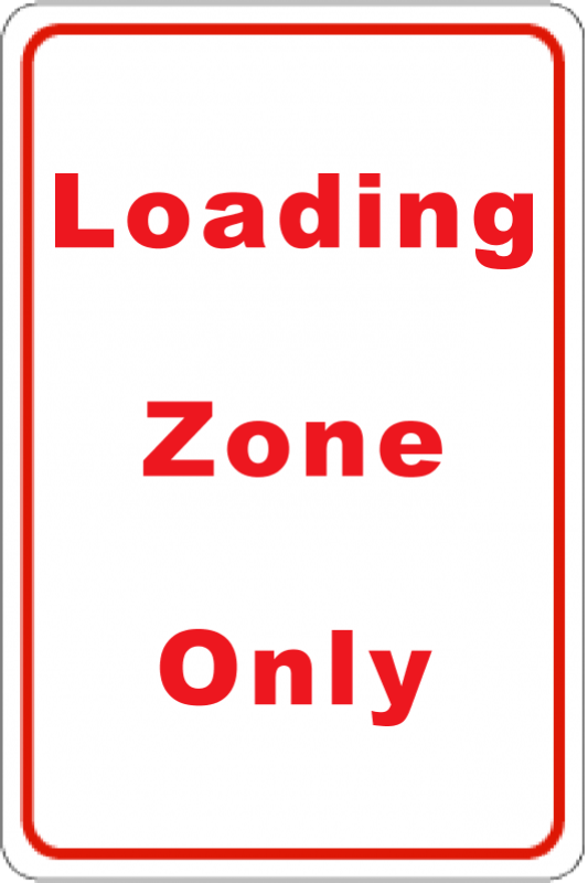 Custom Loading Zone Only Sign Front