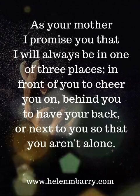 As Your Mother I Promise You That I Will Always Be In Mommy Quotes My Children Quotes Quotes For Kids