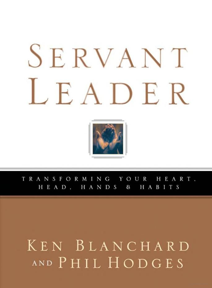 Servant Leader Leadership Books Book Worth Reading Good Books
