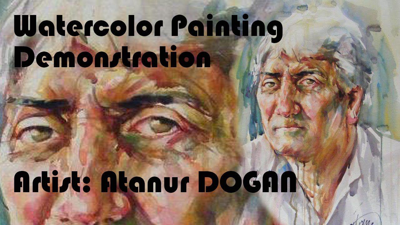 Watercolor Portrait Painting Demonstration Artist Atanur Dogan