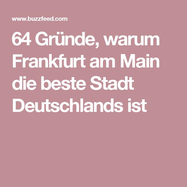 64 Grunde Warum Frankfurt Am Main Die Beste Stadt Deutschlands Ist Stadte Deutschland Frankfurt Frankfurt Am Main