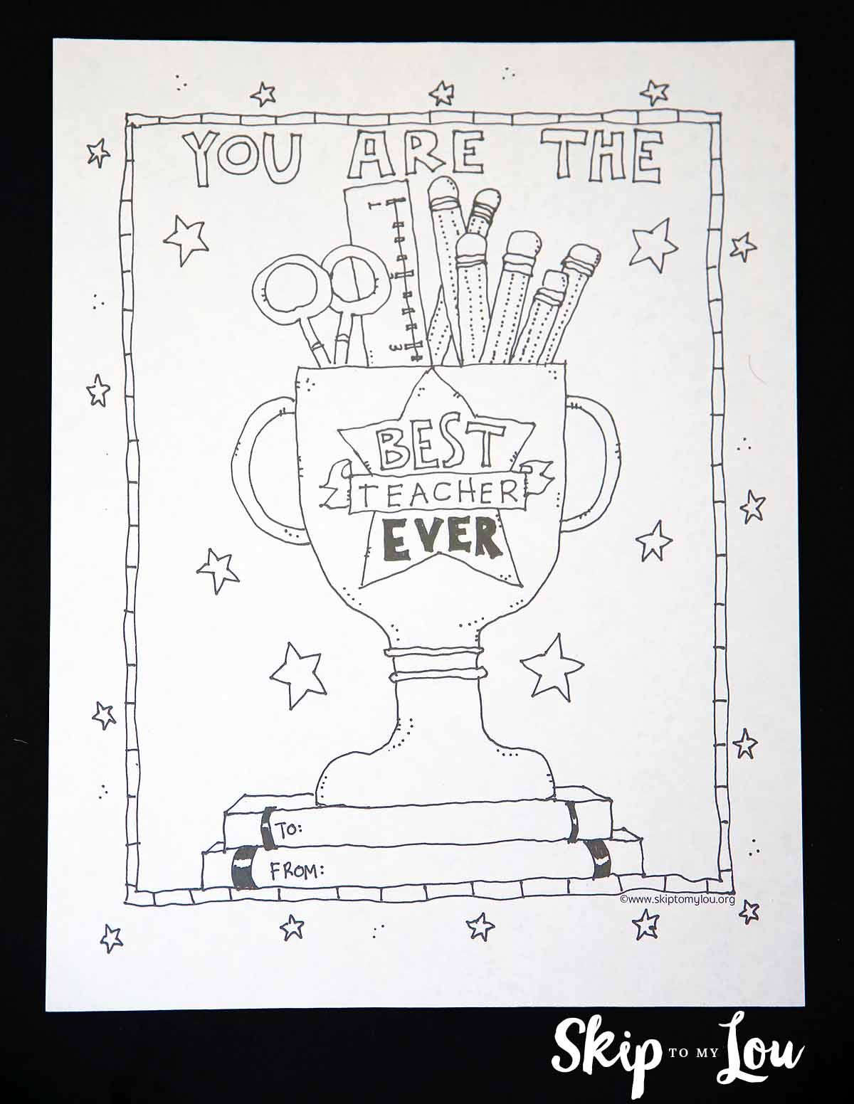 Best Teacher Coloring Page For The Best Teacher Ever Teacher Appreciation Printables Free Teacher Appreciation Printables Teacher Appreciation Cards