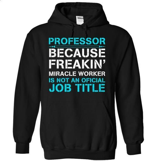HOT-Miracle Professor - #tie dye shirt #comfy sweater. ORDER HERE => https://www.sunfrog.com/LifeStyle/HOT-Miracle-Professor-2949-Black-18231371-Hoodie.html?68278