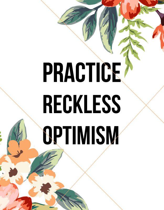 Practice Reckless Optimism Optimism Mondays and Water