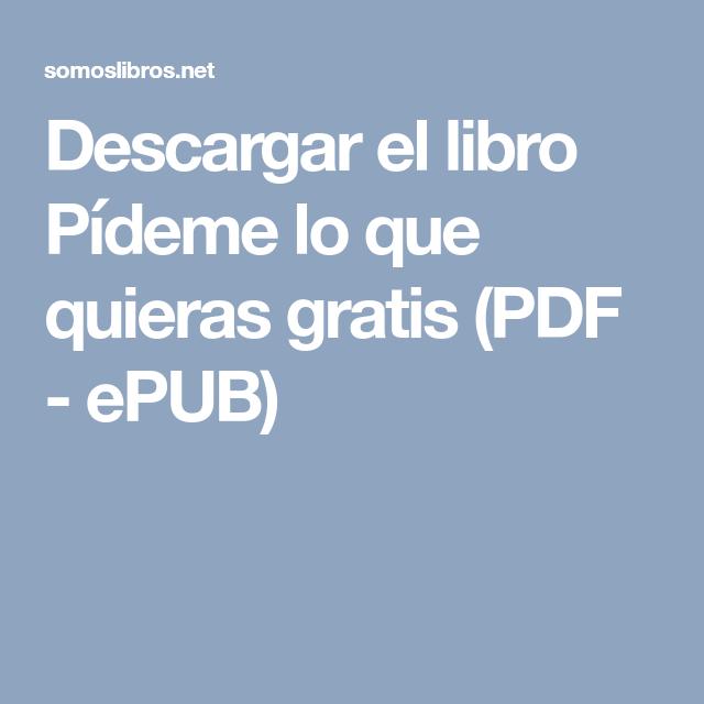 Descargar el libro Pídeme lo que quieras gratis (PDF ...