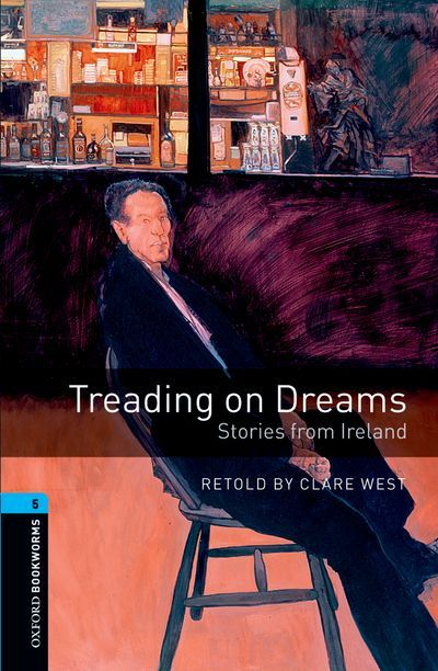 Treading on dreams : stories from Ireland / retold by Clare West. Oxford University Press, cop. 2008