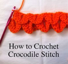 #1. Here are the instructions for one of the most popular ways to crochet crocodile stitch.