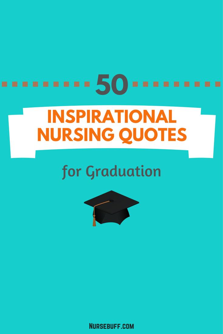 inspirational nursing quotes for graduation nursing school