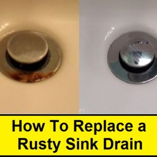 How To Replace A Rusty Sink Drain Clean Bathroom Sink Replace Bathroom Sink Sink Drain