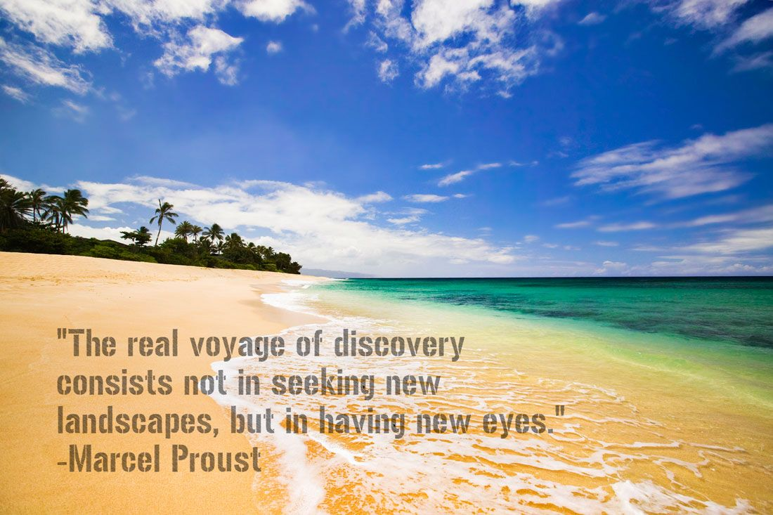 #Travel to see things in a new way...Marcel Proust