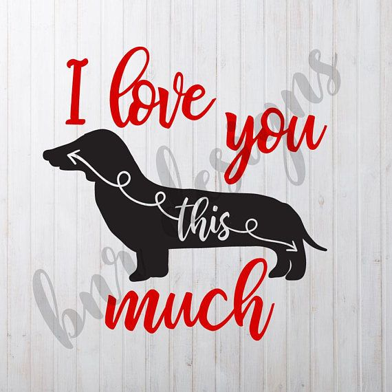 Download I Love You This Much SVG, Dachshund SVG, Valentine's SVG ...