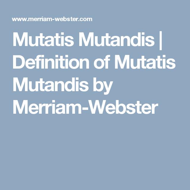 mutatis mutandis in a sentence